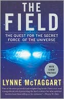Lynne Mctaggart: Field : The Quest for the Secret Force of the Universe
