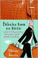 Michael Tonello: Bringing Home the Birkin: My Life in Hot Pursuit of the World's Most Coveted Handbag