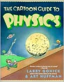 Larry Gonick: Cartoon Guide to Physics