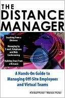 Kimball Fisher: The Distance Manager: A Hands on Guide to Managing off-Site Employees and Virtual Teams