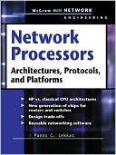 Panos C. Lekkas: Network Processors: Architectures, Protocols and Platforms