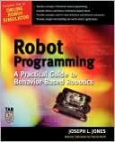 Joe Jones: Robot Programming: A Behavior-Based Approach