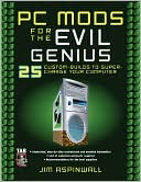 Jim Aspinwall: PC Mods for the Evil Genius