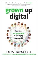 Don Tapscott: Grown up Digital: How the Net Generation Is Changing Your World