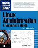 Wale Soyinka: Linux Administration: A Beginner's Guide, Fifth Edition