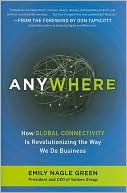 Emily Nagle Green: Anywhere: How Global Connectivity is Revolutionizing the Way We Do Business