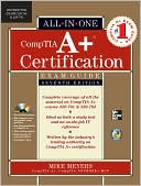 Michael Meyers: CompTIA A+ Certification All-in-One Exam Guide, Seventh Edition (Exams 220-701 & 220-702)