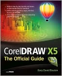 Gary David Bouton: CorelDRAW X5 The Official Guide