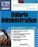 Paul Watters: Solaris Administration
