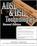 Walter J. Goralski: Adsl And Dsl Technologies