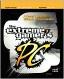 Book cover image of Extreme Gamer's Pc by Loyd Case