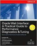 Richmond Shee: Oracle Wait Interface: A Practical Guide to Performance Diagnostics & Tuning
