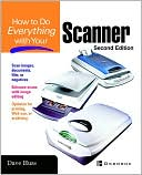 Dave Huss: How To Do Everything With Your Scanner