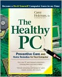 Book cover image of The Healthy Pc by Carey Holzman