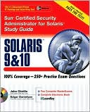 John Chirillo: Sun Certified Security Administrator for Solaris 9 & 10 Study Guide