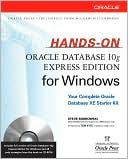 Steve Bobrowski: Hands-On Oracle Database 10g Express Edition for Windows