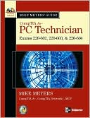 Michael Meyers: Mike Meyers' A+ Guide: PC Technician (Exams 220-602, 220-603, & 220-604)