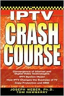 Joseph M. Weber: IPTV Crash Course