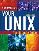 Book cover image of Your UNIX: The Ultimate Guide by Sumitabha Das