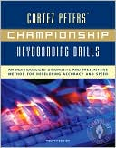 Cortez Peters: Cortez Peters' Championship Keyboarding Drills w/ Home Software & User's Guide