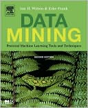 Ian H. Witten: Data Mining: Practical Machine Learning Tools and Techniques, Second Edition