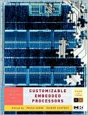Paolo Ienne: Customizable Embedded Processors: Design Technologies and Applications