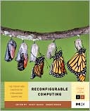 Scott Hauck: Reconfigurable Computing: The Theory and Practice of FPGA-Based Computation