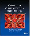 David A. Patterson: Computer Organization and Design: The Hardware/Software Interface