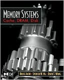 Bruce Jacob: Memory Systems: Cache, DRAM, Disk