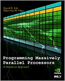 David B. Kirk: Programming Massively Parallel Processors: A Hands-on Approach