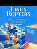 Tony Mancill: Linux Routers: A Primer for Network Administrators