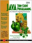 Jurgen Friedrichs: Java Thin-Client Programming for the Network Computing Environment