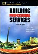 Thomas E. Lah: Building Professional Services: The Sirens' Song
