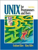 Graham Glass: UNIX for Programmers and Users