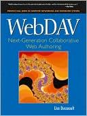 Lisa B. Dusseault: WebDAV: Next Generation Collaborative Web Authoring