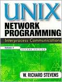 W. Richard Stevens: UNIX Network Programming, Volume 2: Interprocess Communications