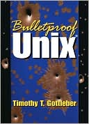 Tim Gottleber: Bulletproof Unix