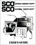Santa Cruz Operations: SCO Open Desktop/SCO Open Server User's Guide