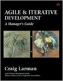 Craig Larman: Agile and Iterative Development (Agile Software Development Series): A Manager's Guide