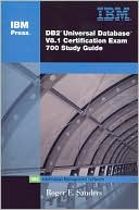 Roger E. Sanders: DB2 Universal Database V8.1 Certification Exam 700 Study Guide