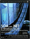 Thomas Erl: SOA with .NET and Windows Azure: Realizing Service-Orientation with the Microsoft Platform