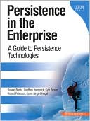 Roland Barcia: Persistence in the Enterprise: A Guide to Persistence Technologies (developerWorks Series)