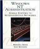 Marshall Brain: Windows NT 4. O System Administration: Single Systems to Heterogeneous Networks
