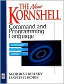 Morris I. Bolsky: The New KornShell Command And Programming Language
