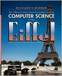Richard S. Wiener: An Object-Oriented Introduction to Computer Science Using Eiffel