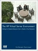 Dan Herington: The HP Virtual Server Environment: Making the Adaptive Enterprise Vision a Reality in Your Datacenter