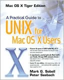 Mark G. Sobell: A Practical Guide to Unix for Mac OS X Users