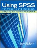 Samuel B. Green: Using SPSS for Windows and Macintosh: Analyzing and Understanding Data