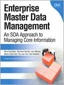 Allen Dreibelbis: Enterprise Master Data Management: An SOA Approach to Managing Core Information