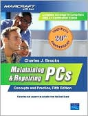 Charles J. Brooks: Maintaining and Repairing PCs